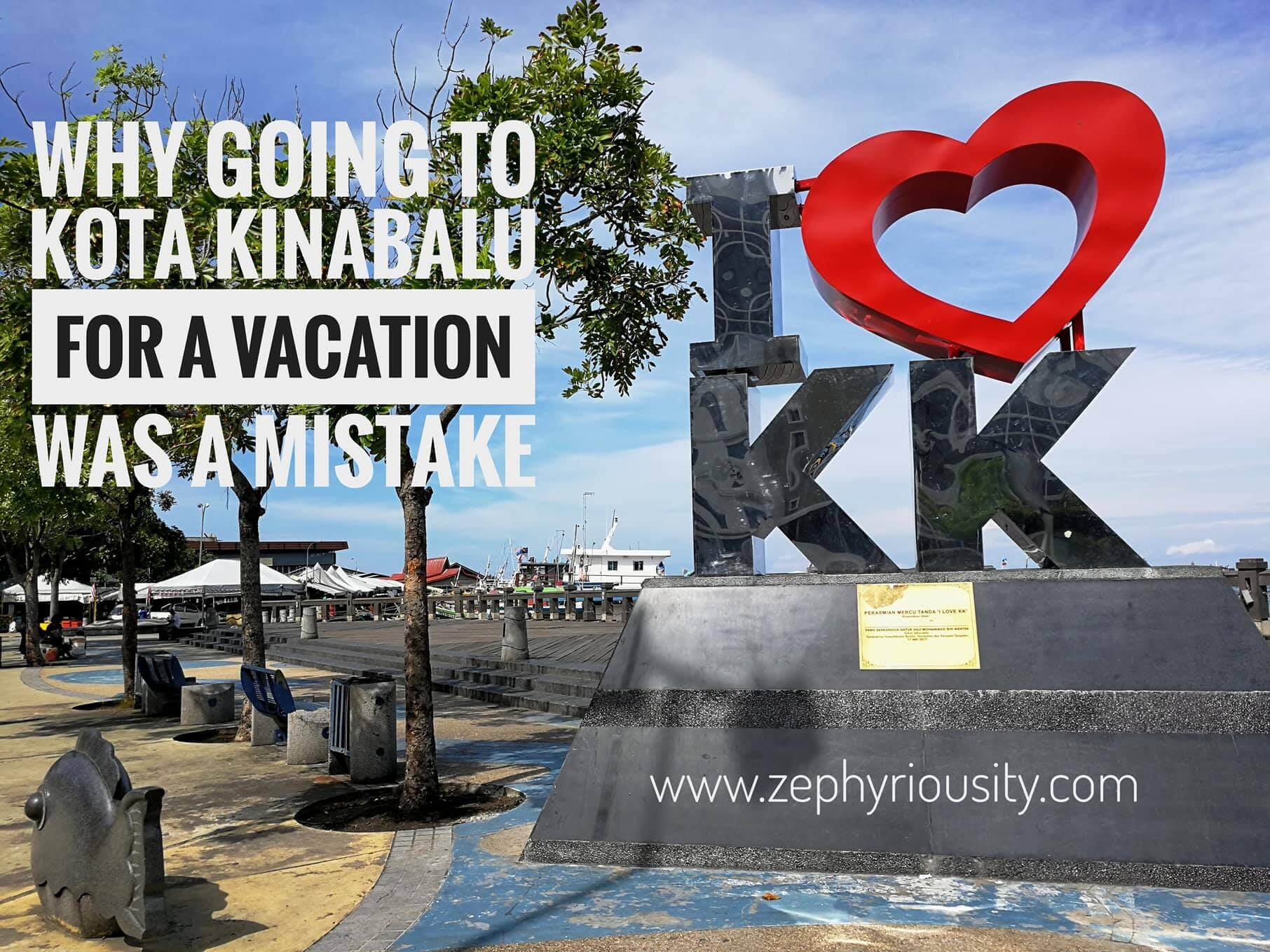 why going to kota kinabalu for a vacation was a mistake